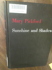 Sunshine and Shadow  Mary Pickford  1st Ed 1955 Inscribed & Signed to old friend