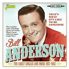 Bill Anderson - That's What It's Like To Be Lonesome: Early Singles & More 1957-