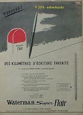 PUBLICITE WATERMAN SUPER FLAIR STYLO KILOMETRE ECRITURE BORNE DE 1958 FRENCH AD
