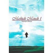 Mashiah Manah 1 by Thomas H. Perdue (2011, Paperback)