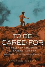 The Anthropology of Christianity: To Be Cared For : The Power of Conversion...
