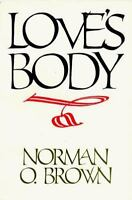Love's Body, Reissue of 1966 edition: By Brown, Norman O.