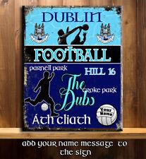 PERSONALISED DUBLIN THE DUBS GAA FOOTBALL GAELIC SPORT VINTAGE Metal Sign RS374