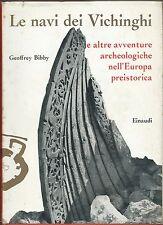 Bibby - Le Navi dei Vichinghi - Europa preistorica  Einaudi 1960 II Edizione