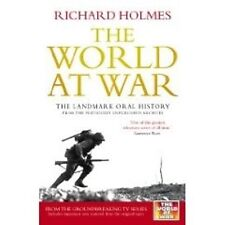 THE WORLD AT WAR BY RICHARD HOLMES / 2007 / BRAND NEW BOOK