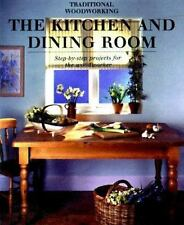 Kitchen and Dining Room: Step-by-Step Projects for the Woodworker (Tra-ExLibrary