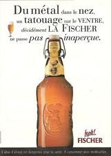 PUBLICITE ADVERTISING 1997 FISCHER Bière, ne passe inaperçue