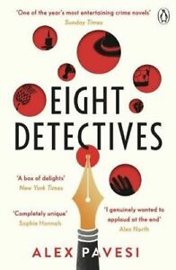 Eight Detectives: The Sunday Times Crime Book of the Month by Alex Pavesi