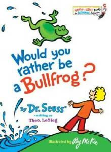Would You Rather Be a Bullfrog? (Bright & Early Books(R)) - Hardcover - GOOD