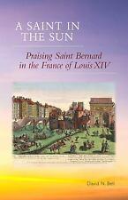 Cistercian Studies: A Saint in the Sun : Praising Saint Bernard in the France.