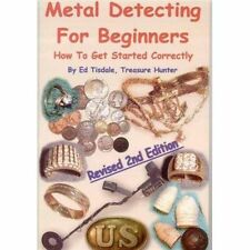 Metal Detecting for Beginners : How to Get Started Correctly (2003, Paperback)