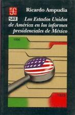Los Estados Unidos de América en los informes presidenciales de México (Seccion