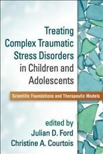 Treating Complex Traumatic Stress Disorders in Children and Adolescents: Scienti