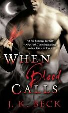 Shadow Keepers Ser.: When Blood Calls 1 by J. K. Beck (2010, Paperback)