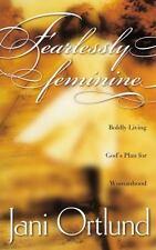 Fearlessly Feminine: Boldly Living God's Plan for Womanhood