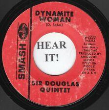 Sir Douglas Quintet GARAGE 45 (Smash 2233) Dynamite Woman/Too Many Dociled Minds