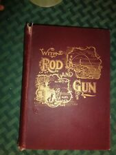 With Rod and Gun in New England & Maritime Provinces	Edward Samuels	1897 antique