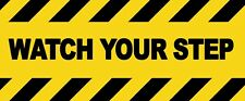 2 x - CAUTION - WATCH YOUR STEP  - Sign Self Adhesive Removable Vinyl Sticker