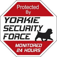 Yorkie Security Force Dog Sign