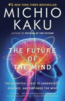 THE FUTURE OF THE MIND - MICHIO KAKU (0307473341) NEW
