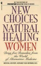 New Choices in Natural Healing for Women: Drug-Free Remedies from the World of A