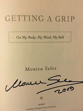 Tennis Star Monica Seles Signed Book, Getting a Grip On My Body, My Mind and My