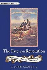 The Fate of the Revolution: Virginians Debate the Constitution (Witness to