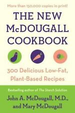 The New Mcdougall Cookbook : 300 Delicious Ultra-Low-Fat Recipes by John A....