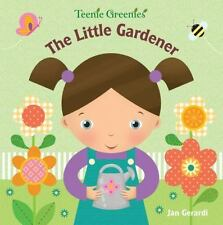 NEW - The Little Gardener (Teenie Greenies) by Gerardi, Jan