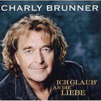 CHARLY BRUNNER - ICH GLAUB' AN DIE LIEBE  CD 13 TRACKS SCHLAGER NEU