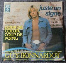 Guy Bonnardot, juste un signe / coup de coeur coup de poing, SP - 45 tours