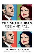 L'IRAN du Shah-Rise and Fall: Conversations With An Insider par Abdolreza...