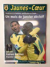 FC NANTES JAUNES DE COEUR N°33 DECEMBRE 2006 FABIEN BARTHEZ 1er RENFORT