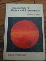 Fundamentals Of Algebra And Trigonometry Fourth Edition by Earl W. Swokowski -HB