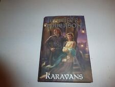 Karavans by Jennifer Roberson (2006, Hardcover) First Edition B200