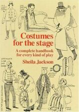 Costumes for the Stage: A Complete Handbook for Every Kind of Play-ExLibrary