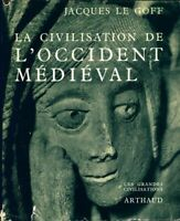La civilisation de l'Occident médiéval - Jacques Le Goff - 2566444