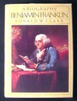 Benjamin Franklin: A Biography  By Ronald W. Clark HB/DJ FINE/VG+