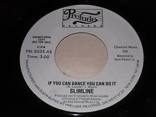 Slimline: If You Can Dance You Can Do It / (Same) 45 - Soul / Boogie