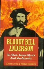 Bloody Bill Anderson by Albert Castel and Thomas Goodrich (1998, Hardback)