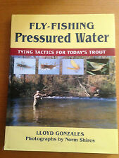 Fly-Fishing Pressured Water: Tying Tactics for Today's Trout