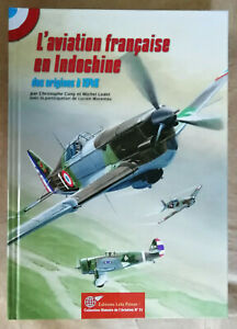 L'aviation française en indochine 1910-1945 CONY Lela Presse Histoire Aviation