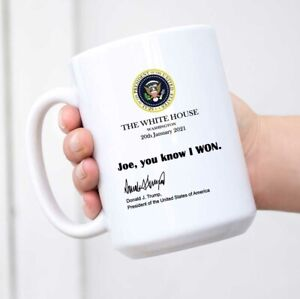 Joe You Know I Won Mug, Funny Trump White House Note 2021 Trump Mug Gift