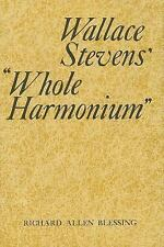 Wallace Stevens' Whole harmonium.: By Richard Allen Blessing