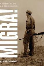Migra!: A History of the U.S. Border Patrol: By Hernandez, Kelly Lytle