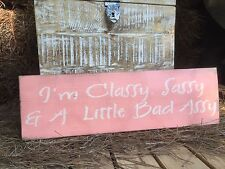 """Large Rustic Wood Sign - """"I'm Classy, Sassy & A Little Bad Assy"""" - Woman Cave"""