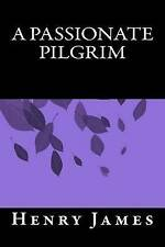 A Passionate Pilgrim by James, Henry 9781535191104 -Paperback