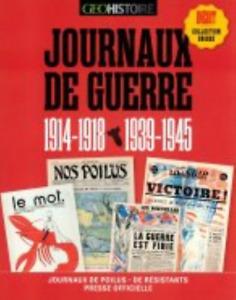 LIVRE REVUE GEO - JOURNAUX DE GUERRE > 1914-1918 & 1939-1945 - PRESSE OFFICIELLE