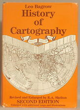 HISTORY OF CARTOGRAPHY: REVISED & ENLARGED EDITION Leo Bagrow & R.A. Skelton