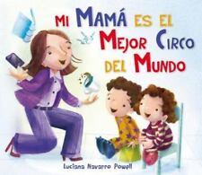 Mi mama es el mejor circo del mundo (Spanish Edition) by Luciana Navarro Powell
